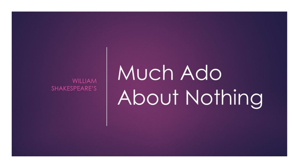 Words: William Sharespeare's Much Ado About Nothing